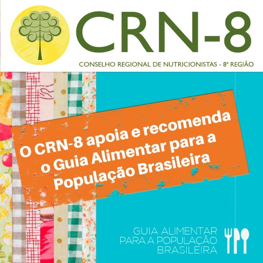 CRN-8 APOIA, DEFENDE E RECOMENDA O GUIA ALIMENTAR PARA A POPULAÇÃO BRASILEIRA